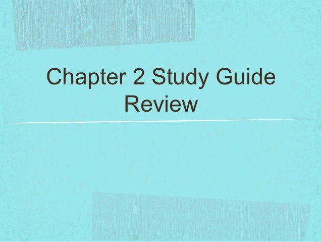 Chapter 2 Study Guide       Review