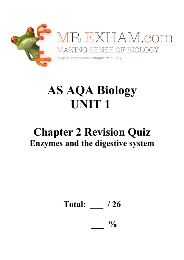 AS AQA Biology UNIT 1 Chapter 2 Revision Quiz Enzymes and the digestive system  Total: ___ / 26 ___ %