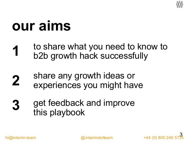 our aims to share what you need to know to b2b growth hack successfully1 share any growth ideas or experiences you might h...