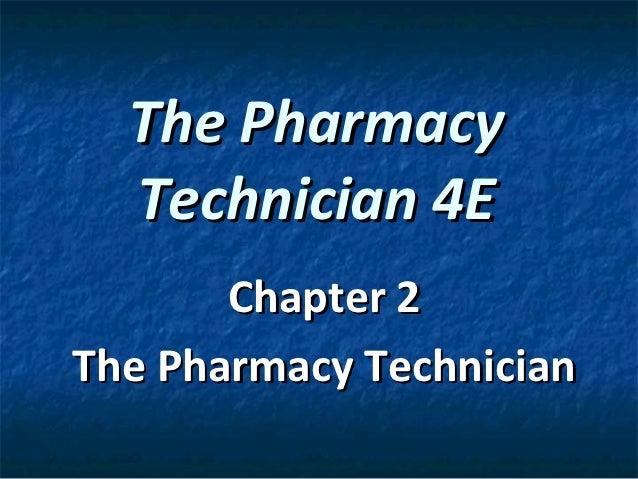 The Pharmacy  Technician 4E       Chapter 2The Pharmacy Technician