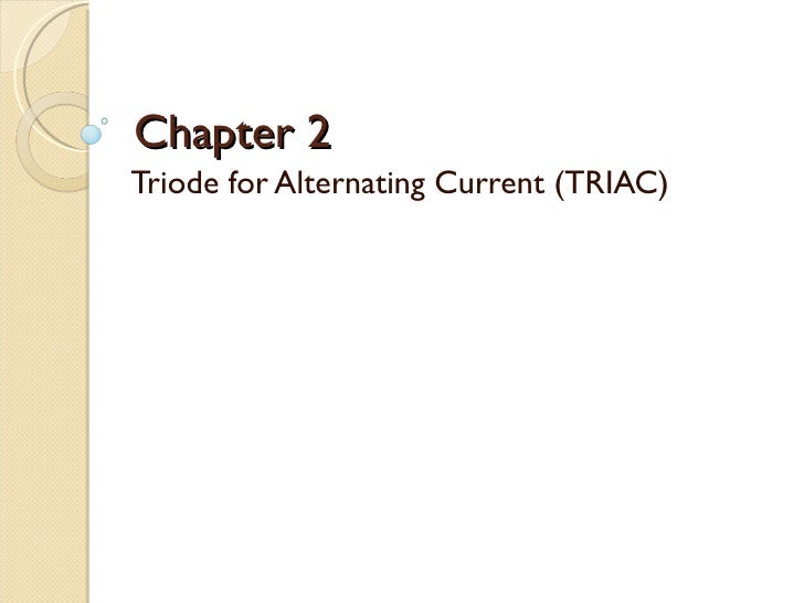 Chapter 2Triode for Alternating Current (TRIAC)