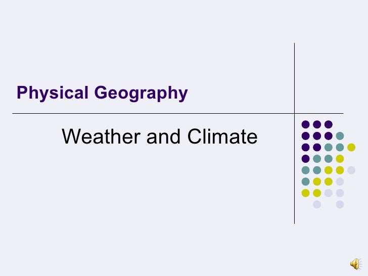 Physical Geography Weather and Climate