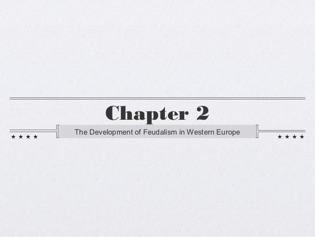 Chapter 2The Development of Feudalism in Western Europe