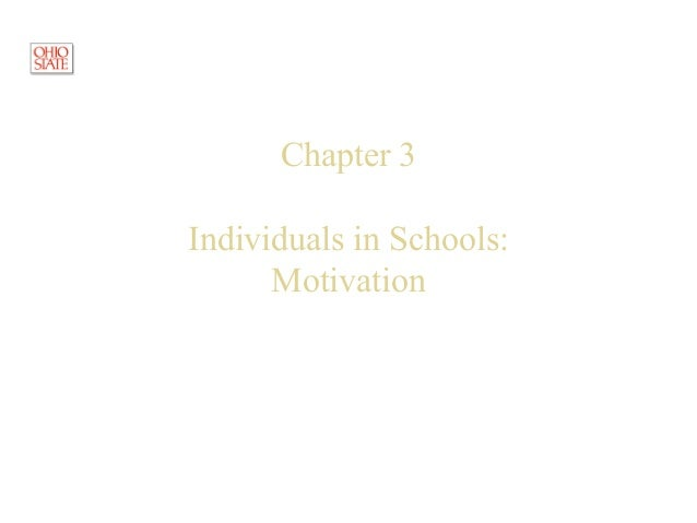 © Hoy, 2008 Chapter 3 Individuals in Schools: Motivation