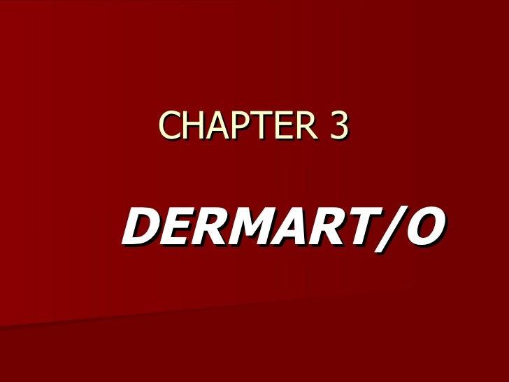 CHAPTER 3 DERMART/O