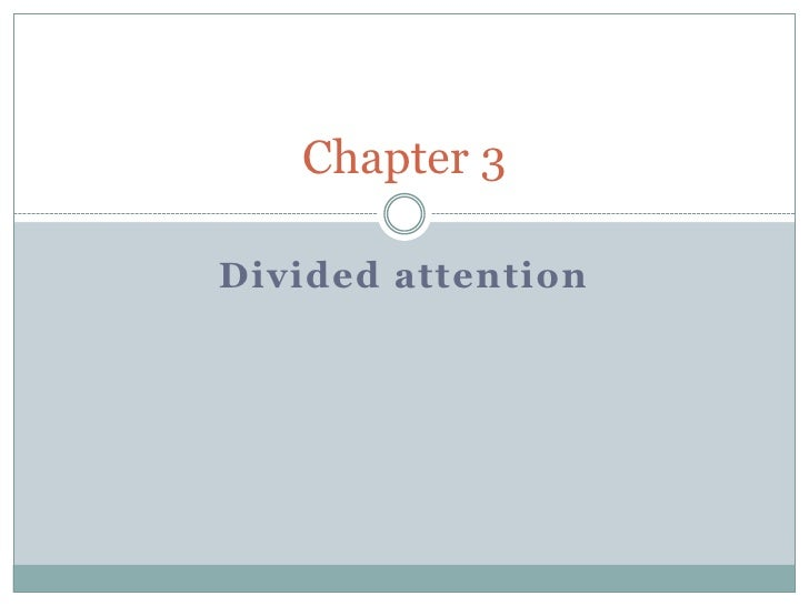 Chapter 3  Divided attention