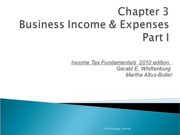 Income Tax Fundamentals  2010 edition  Gerald E. Whittenburg  Martha Altus-Buller 2010 Cengage Learning
