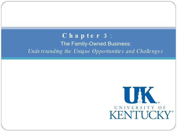 Chapter 3 : The Family-Owned Business: Understanding the Unique Opportunities and Challenges