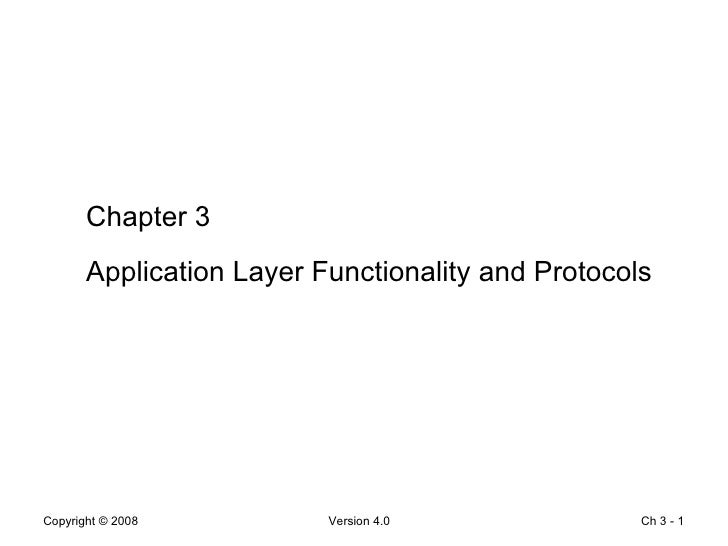 Ch 3 -  Chapter 3 Application Layer Functionality and Protocols