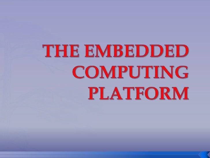 The embedded computing platform<br />
