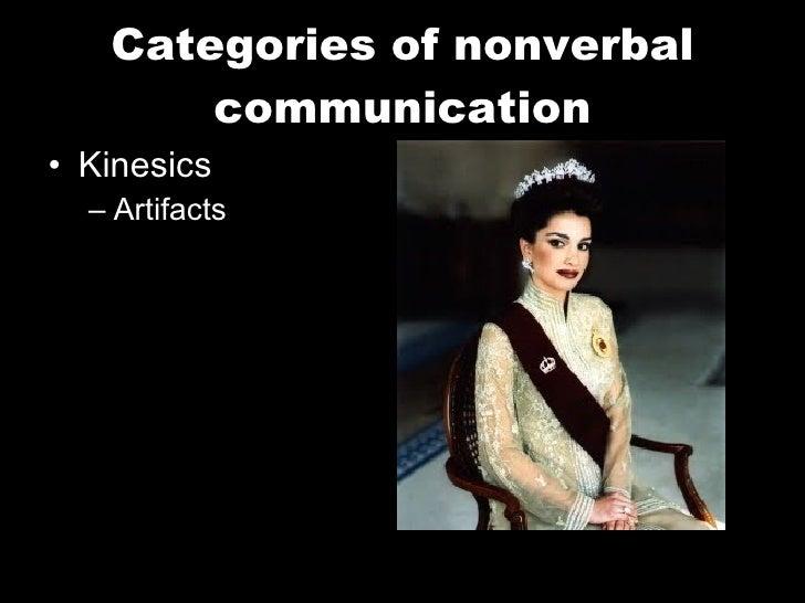 Categories of nonverbal communication <ul><li>Kinesics </li></ul><ul><ul><li>Artifacts </li></ul></ul>