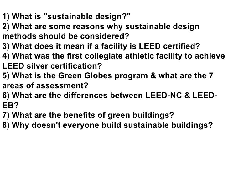 """1) What is """"sustainable design?"""" 2) What are some reasons why sustainable design methods should be considered? 3..."""