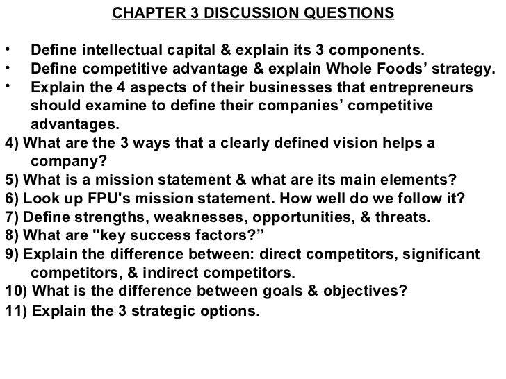 <ul><li>CHAPTER 3 DISCUSSION QUESTIONS </li></ul><ul><li>Define intellectual capital & explain its 3 components. </li></ul...
