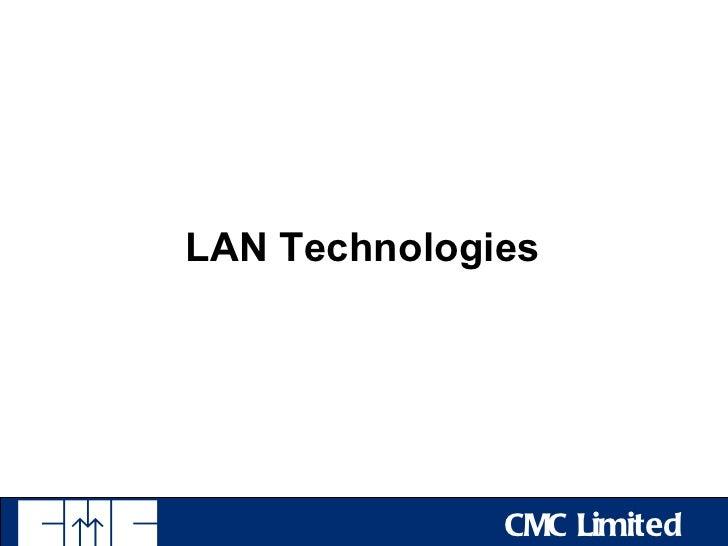 LAN Technologies              CMC Limited