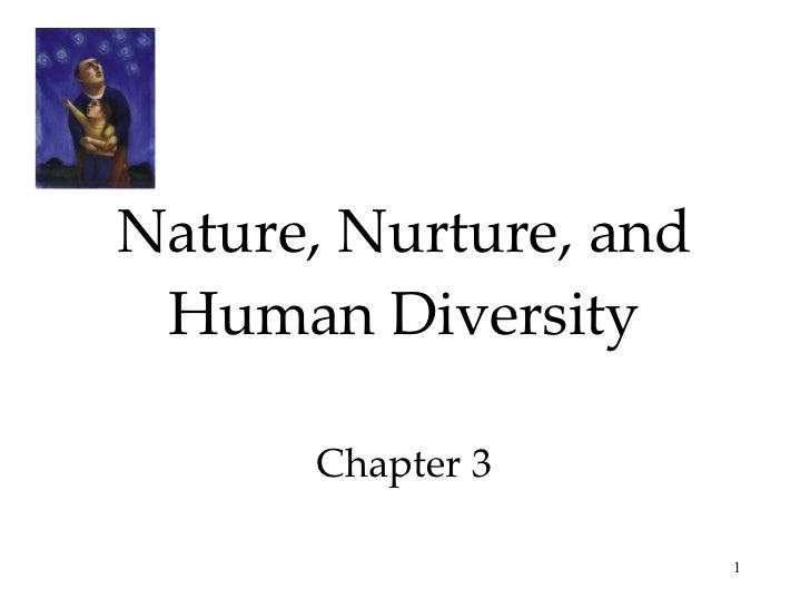 Nature, Nurture, and Human Diversity Chapter 3