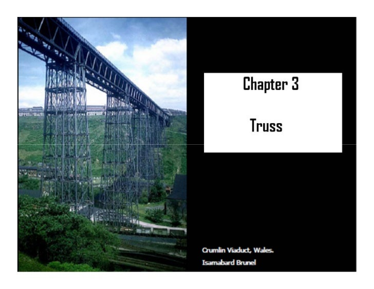 Trusses and Frames• Frames and trusses are the structures consisting of bars, roads,  angle section, channel section etc. ...