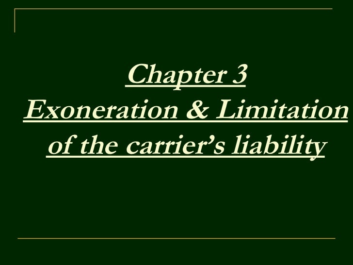 Chapter 3Exoneration & Limitation of the carrier's liability