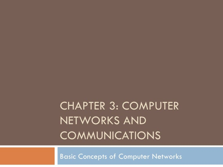 CHAPTER 3: COMPUTERNETWORKS ANDCOMMUNICATIONSBasic Concepts of Computer Networks