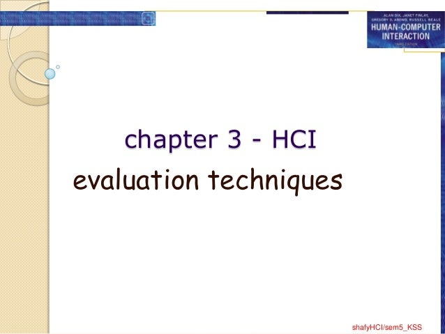 chapter 3 - HCIevaluation techniques                        shafyHCI/sem5_KSS
