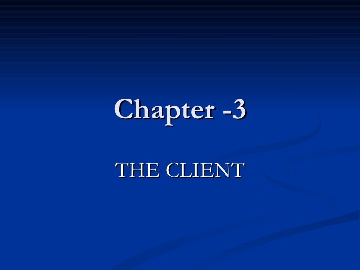 Chapter -3 THE CLIENT