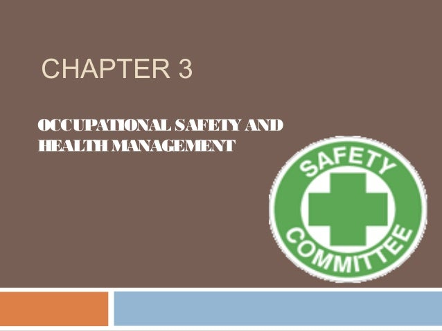 CHAPTER 3OCCUPATIONAL SAFETY ANDHEALTH MANAGEMENT