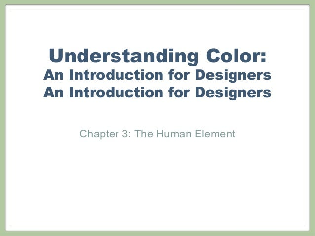 Understanding Color:An Introduction for DesignersAn Introduction for Designers    Chapter 3: The Human Element