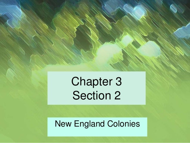 Chapter 3 Section 2 New England Colonies