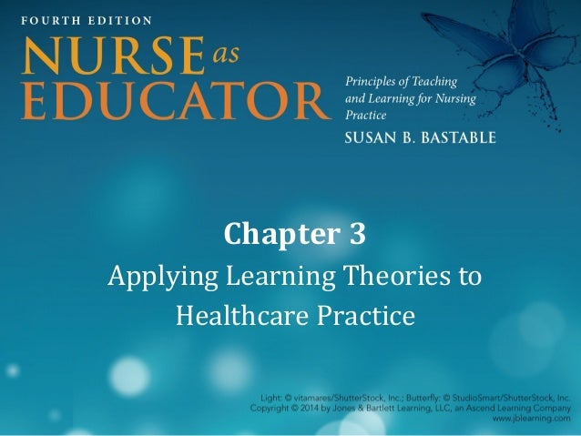 Chapter 3 Applying Learning Theories to Healthcare Practice