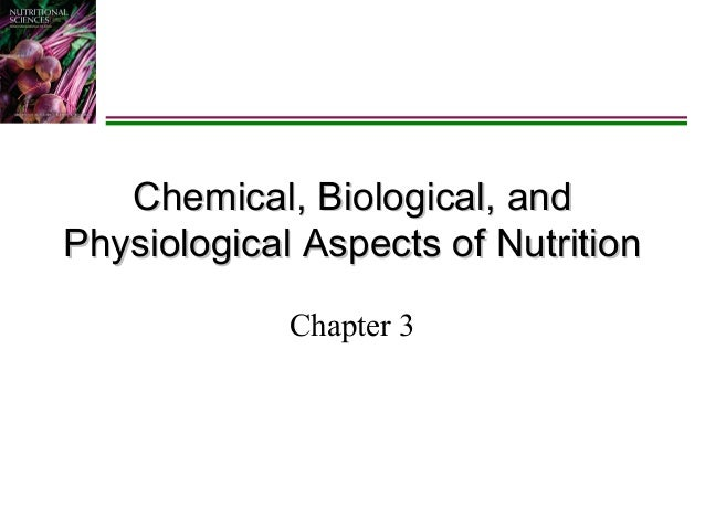 Chemical, Biological, and Physiological Aspects of Nutrition Chapter 3