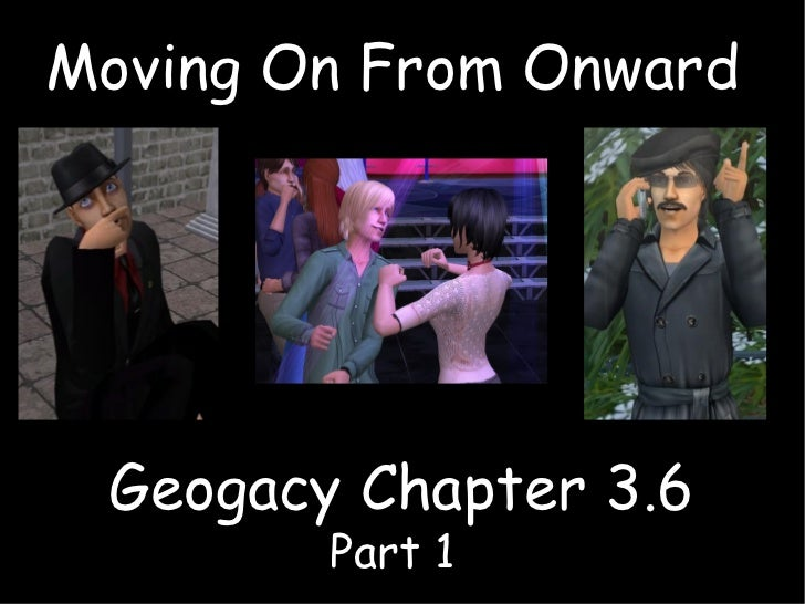 Geogacy Chapter 3.6 Moving On From Onward Part 1