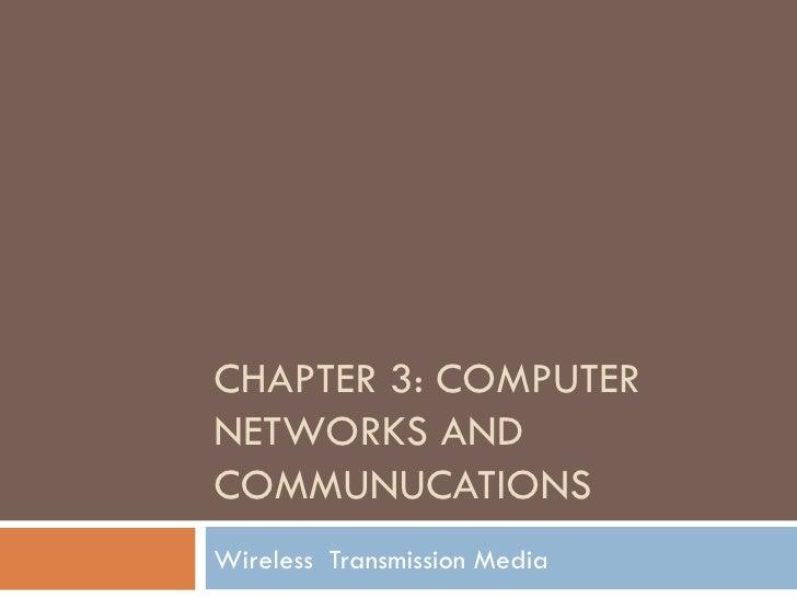 CHAPTER 3: COMPUTERNETWORKS ANDCOMMUNUCATIONSWireless Transmission Media