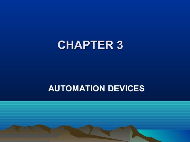 11 CHAPTER 3CHAPTER 3 AUTOMATION DEVICES