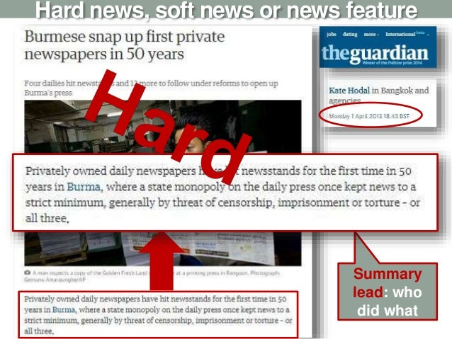Hard news, soft news or news feature Summary lead: who did what