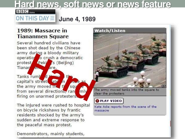 Hard news, soft news or news feature June 4, 1989