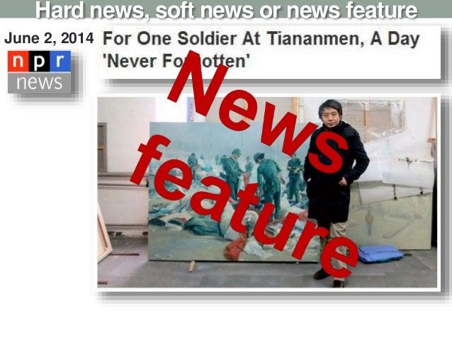 Hard news, soft news or news feature June 2, 2014