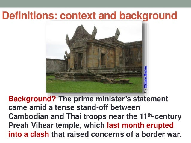 Definitions: context and background Background? The prime minister's statement came amid a tense stand-off between Cambodi...