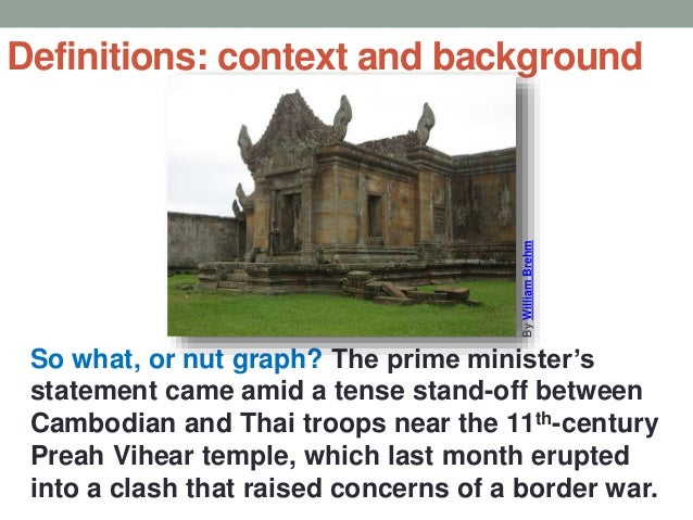 Definitions: context and background So what, or nut graph? The prime minister's statement came amid a tense stand-off betw...