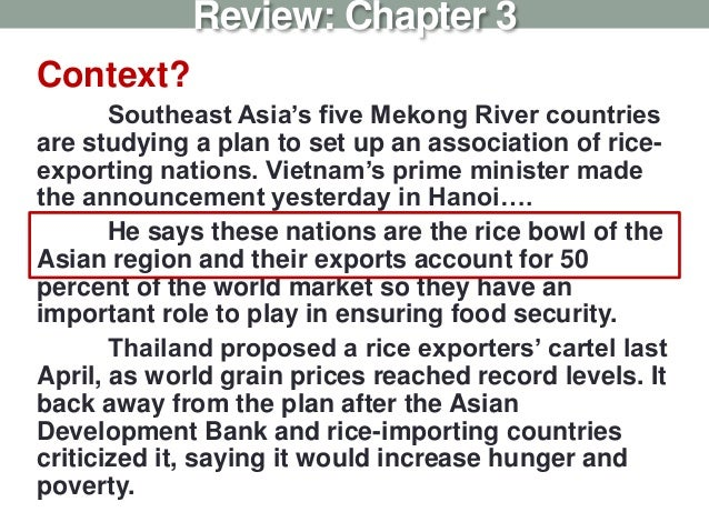 Context? Southeast Asia's five Mekong River countries are studying a plan to set up an association of rice- exporting nati...
