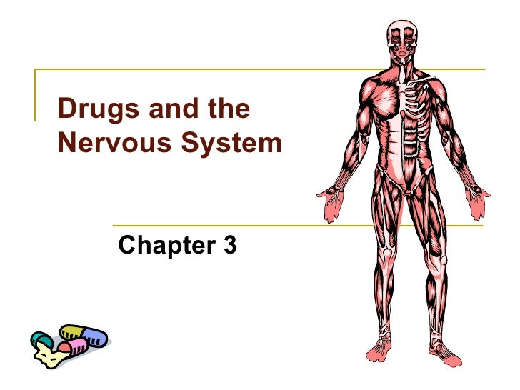 Drugs and the Nervous System Chapter 3