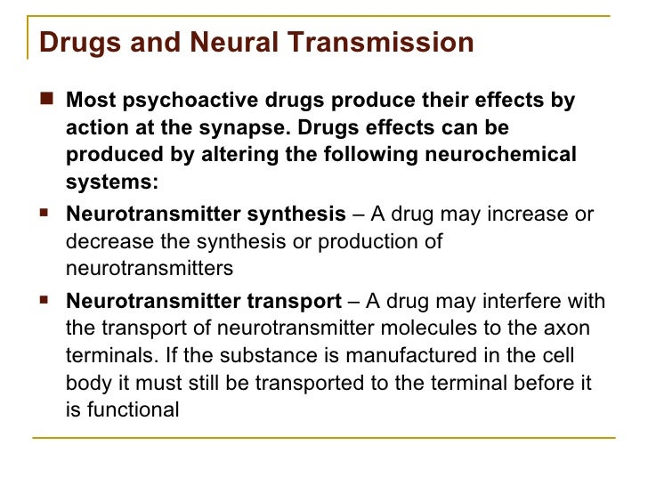 psychoactive drugs and their effects 33 how do different psychoactive drugs act in the brain different psychoactive drugs have different ways of acting in the brain to produce their effects.
