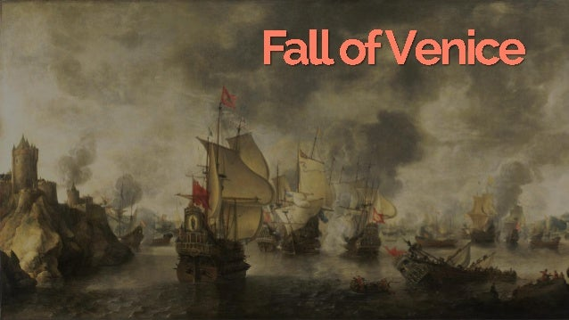 Factors for the Fall of Venice Foreign Threats Maritime Competition Political Challenges Social Challenges