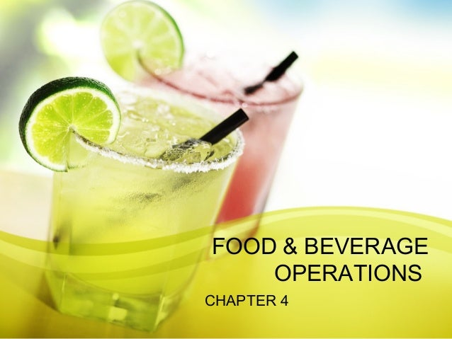 FOOD & BEVERAGE  OPERATIONS  CHAPTER 4