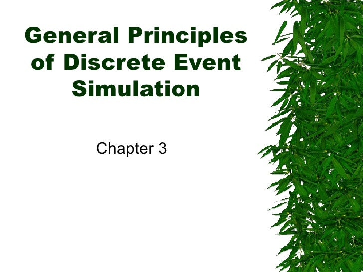 General Principles of Discrete Event Simulation Chapter 3