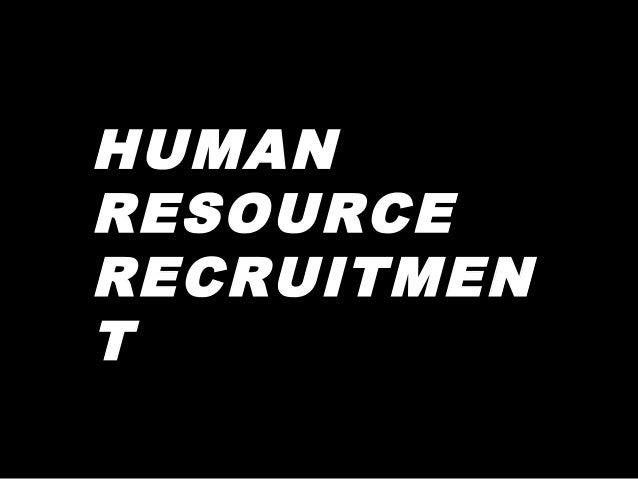 HUMAN RESOURCE RECRUITMEN T