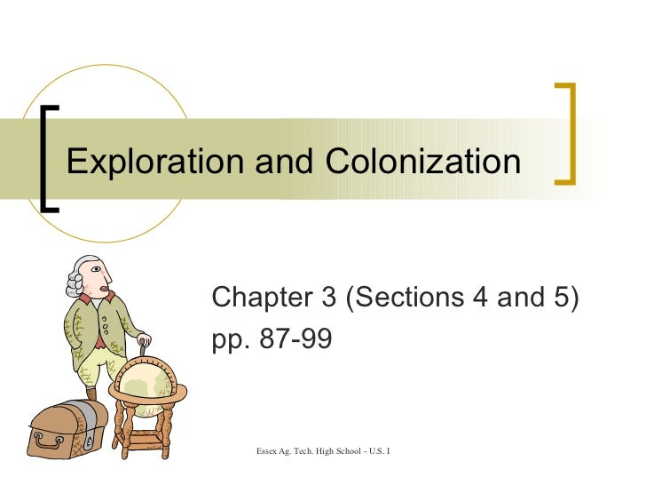 Exploration and Colonization Chapter 3 (Sections 4 and 5) pp. 87-99