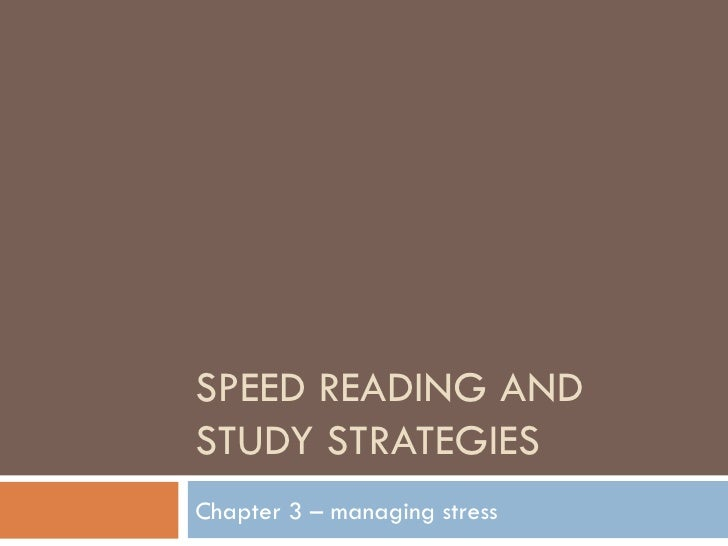 SPEED READING AND STUDY STRATEGIES Chapter 3 – managing stress