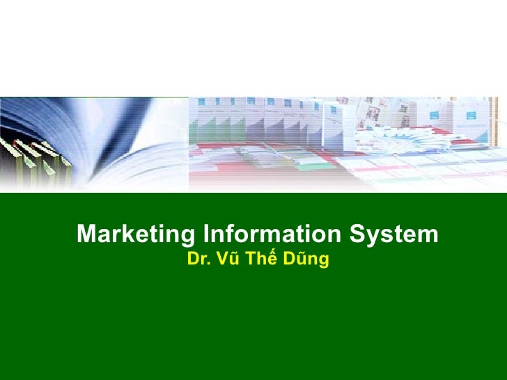 Marketing Information System        Dr. Vũ Thế Dũng