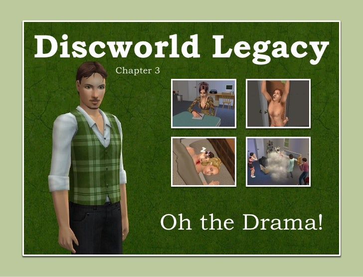 Discworld Legacy    Chapter 3            Oh the Drama!