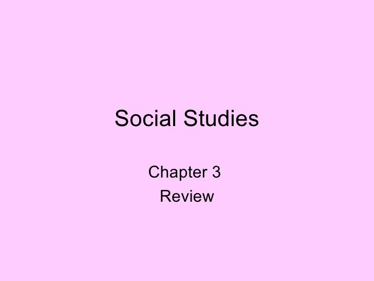 Social Studies Chapter 3  Review