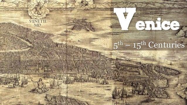 Venice 5th – 15th Centuries